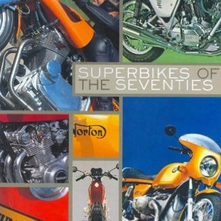 The Glorious Stories of Classic Superbikes