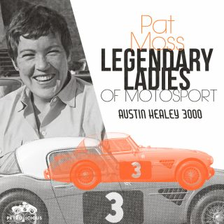 Legendary Ladies Of Motorsport: Pat Moss